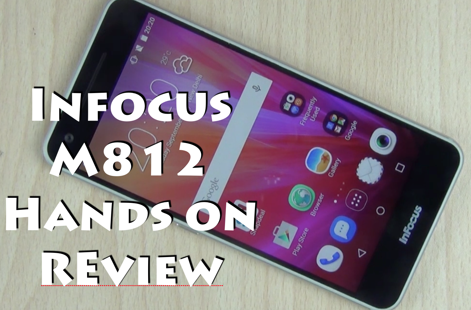 Infocus M812 Hands on Review