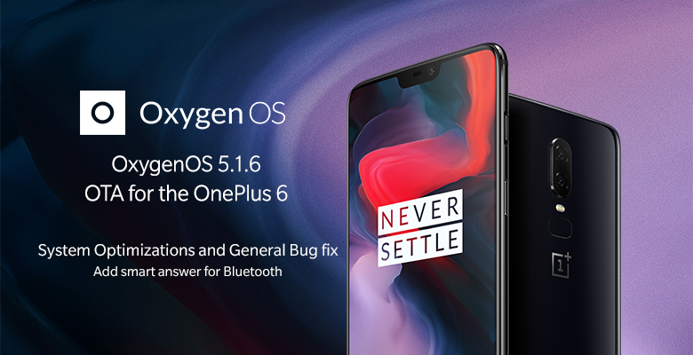 - OTA for the OnePlus 6 final - OnePlus 6 gets Selfie Camera Portrait Mode and more with OxygenOS 5.1.6 Update